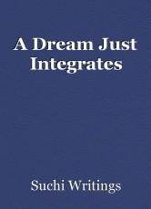 A Dream Just Integrates