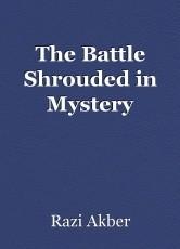 The Battle Shrouded in Mystery
