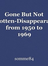 Gone But Not Forgotten-Disappearances from 1950 to 1969
