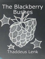 The Blackberry Bushes