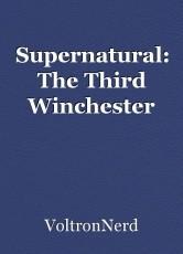 Supernatural: The Third Winchester