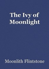 The Ivy of Moonlight