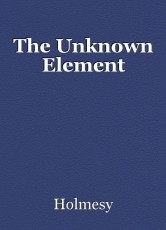 The Unknown Element