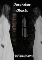 Decemeber Ghosts