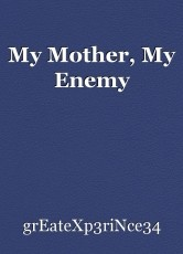 My Mother, My Enemy
