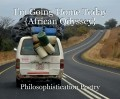 I'm Going Home Today {African Odyssey}