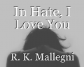 In Hate, I Love You