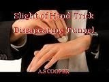 Slight of Hand Trick Dissapearing Tunnel