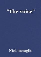 """The voice"""