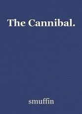 The Cannibal.