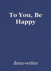 To You, Be Happy
