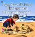 Papa Save Me From The Open Sea [Remembrance of Aylan Kurdi]