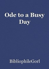 Ode to a Busy Day