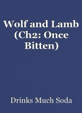 Wolf and Lamb (Ch2: Once Bitten)