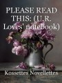 PLEASE READ THIS: (U.R. Loves' notebook)