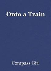 Onto a Train