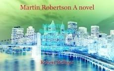 Martin Robertson A novel