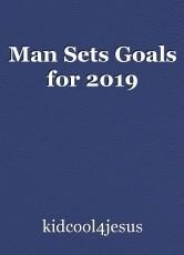 Man Sets Goals for 2019