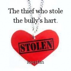The thief who stole the bully's hart.