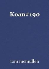 Koan#190