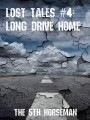 Lost Tales #4: Long Drive Home