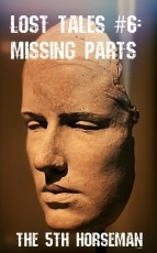 Lost Tales #6: Missing Parts