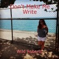 Don't Make Me Write