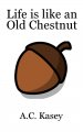 Life is like an Old Chestnut