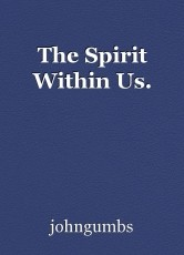 The Spirit Within Us.