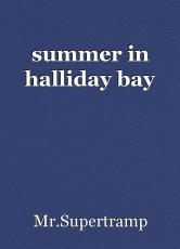summer in halliday bay