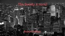 The Society A novel