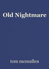 Old Nightmare