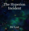 The Hyperion Incident