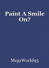 Paint A Smile On?