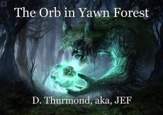 The Orb in Yawn Forest