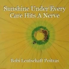 Sunshine Under Every Care Hits A Nerve