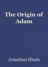 The Origin of Adam