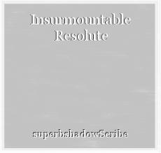 Insurmountable Resolute