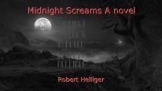 Midnight Screams A novel