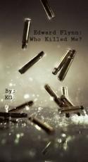 Edward Flynn: Who Killed Me?