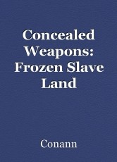 Concealed Weapons: Frozen Slave Land