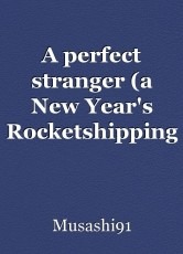 A perfect stranger (a New Year's Rocketshipping oneshot)