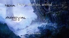 Nexa - Part six, arrival