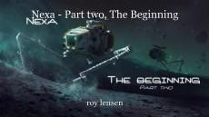 Nexa - Part two, The Beginning