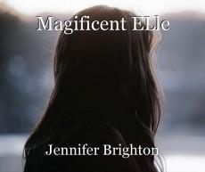 Magificent ELle