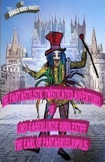 THE FANTASTILISTIC TWISTICATED ADVENTURES  OF LORD GABERLUNZIE BINDLESTIFF THE EARL OF PANTAGRUELIOPOLIS
