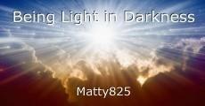 Being Light in Darkness