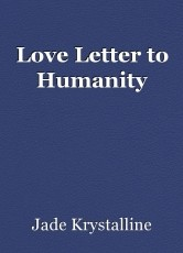 Love Letter to Humanity
