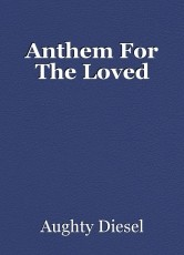 Anthem For The Loved