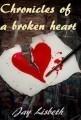 Chronicles of a broken heart